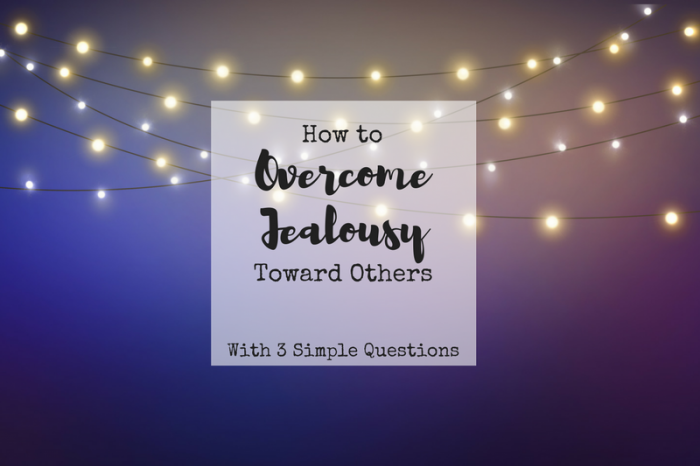 Overcome Your Jealousy with 3 Simple Questions