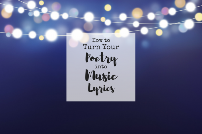 How to Turn Your Poetry into Music Lyrics