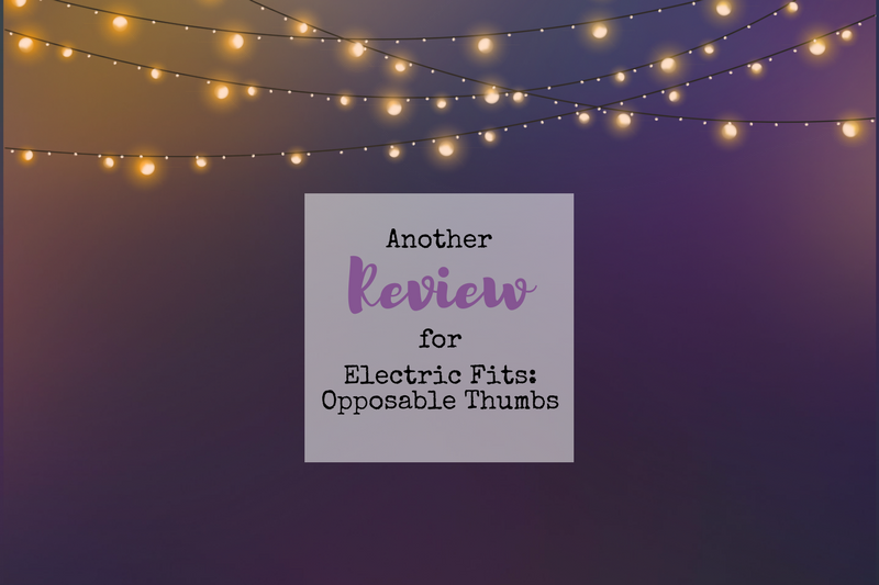 Another review for Electric Fits: Opposable Thumbs