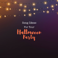 Song ideas for your big Halloween bash!