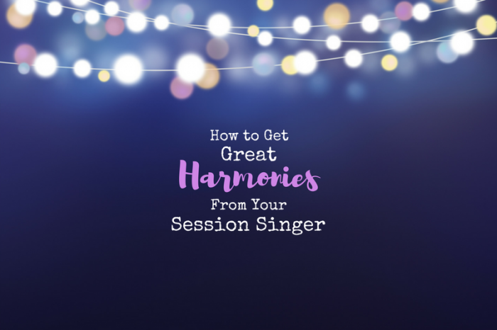 How to make sure your singer delivers great harmonies