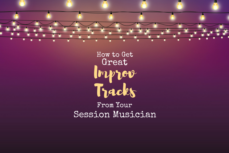 How to get great improv tracks from session musicians