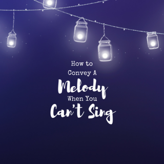 How to Convey a Melody When You Can't Sing