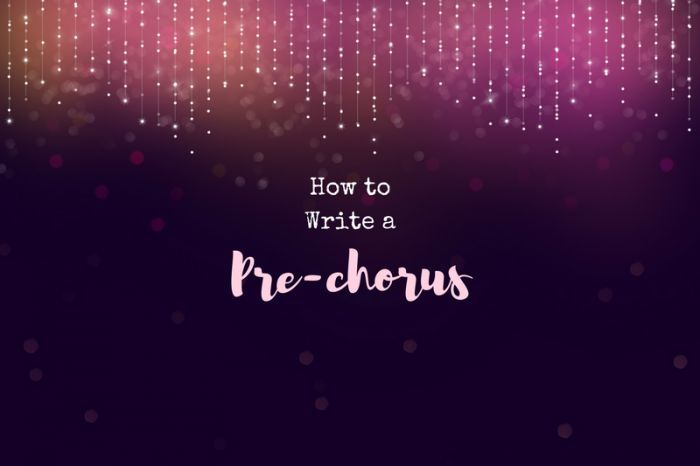 How to write a great pre-chorus