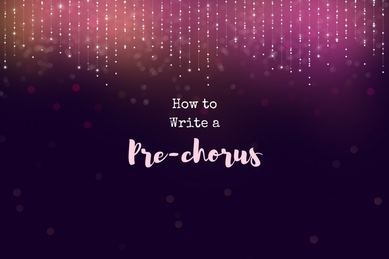 How to write a great pre-chorus