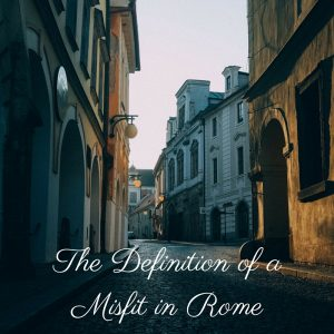 The Definition of a Misfit in Rome by Mella
