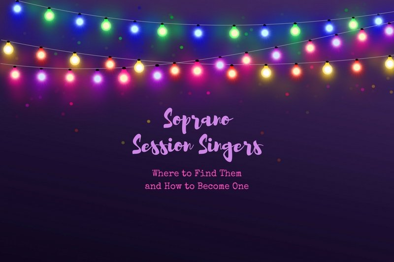 How to hire or be a soprano session singer