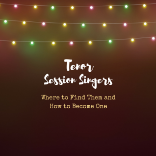 Tenor Session Singers: Where to Find Them and How to Become One