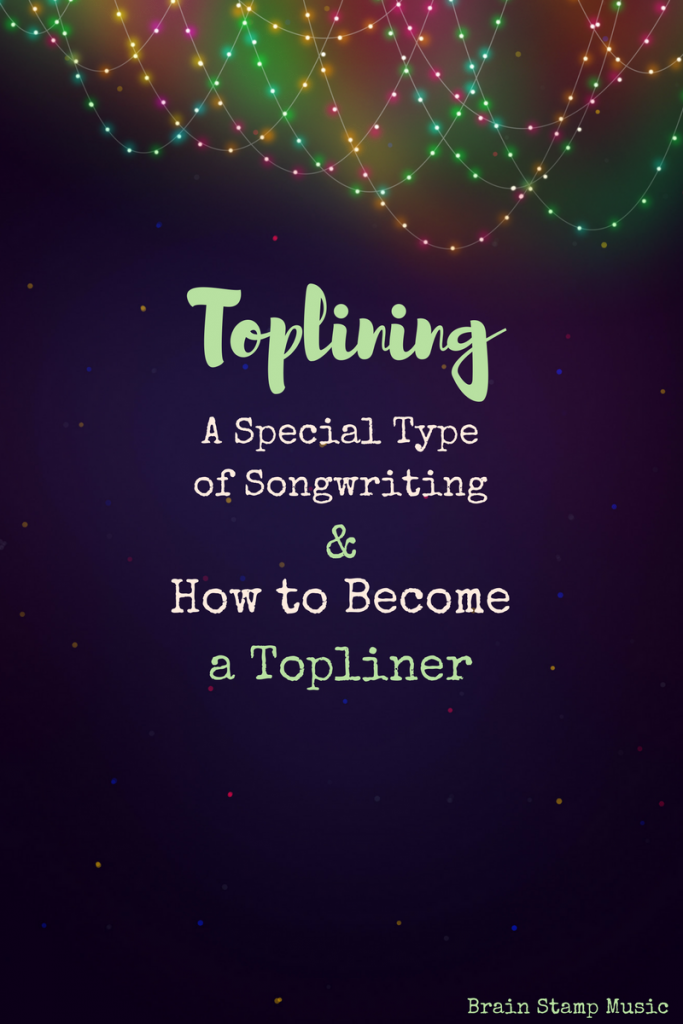 What toplining is (and isn't) and how to become a topliner in the music industry