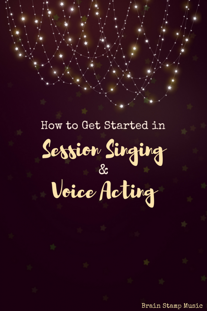 Want to be a session singer or voice actor but don't know where to begin? Here are some insider tips!