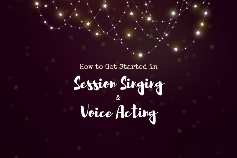 Voice Acting | Session Singer | How To