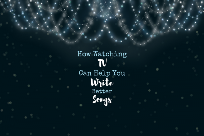 How watching TV can make you a better #songwriter