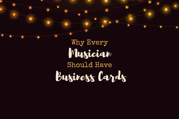Why Every Musician Should Have Business Cards