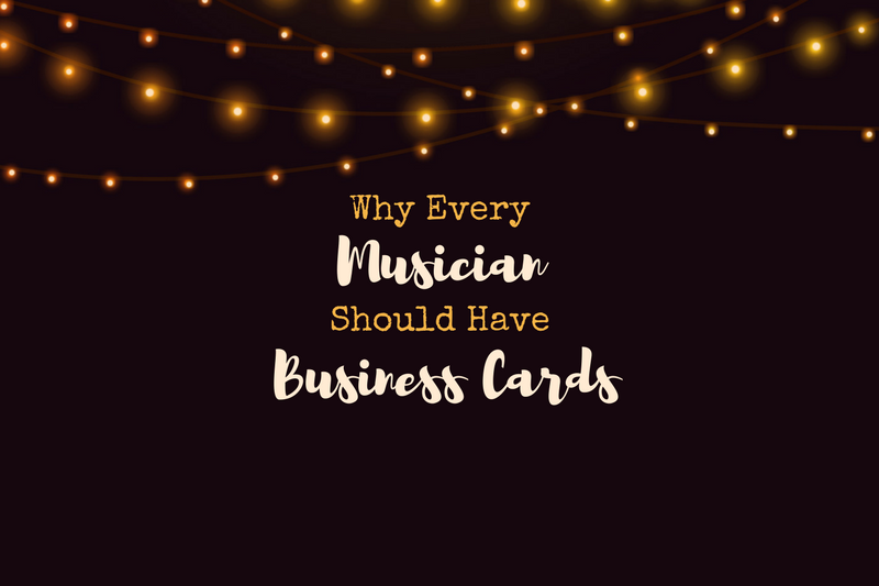 Why Every Musician Should Have Business Cards Mella Music