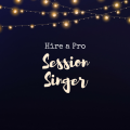 Why a pro session singer is better than a great performer for your recording project