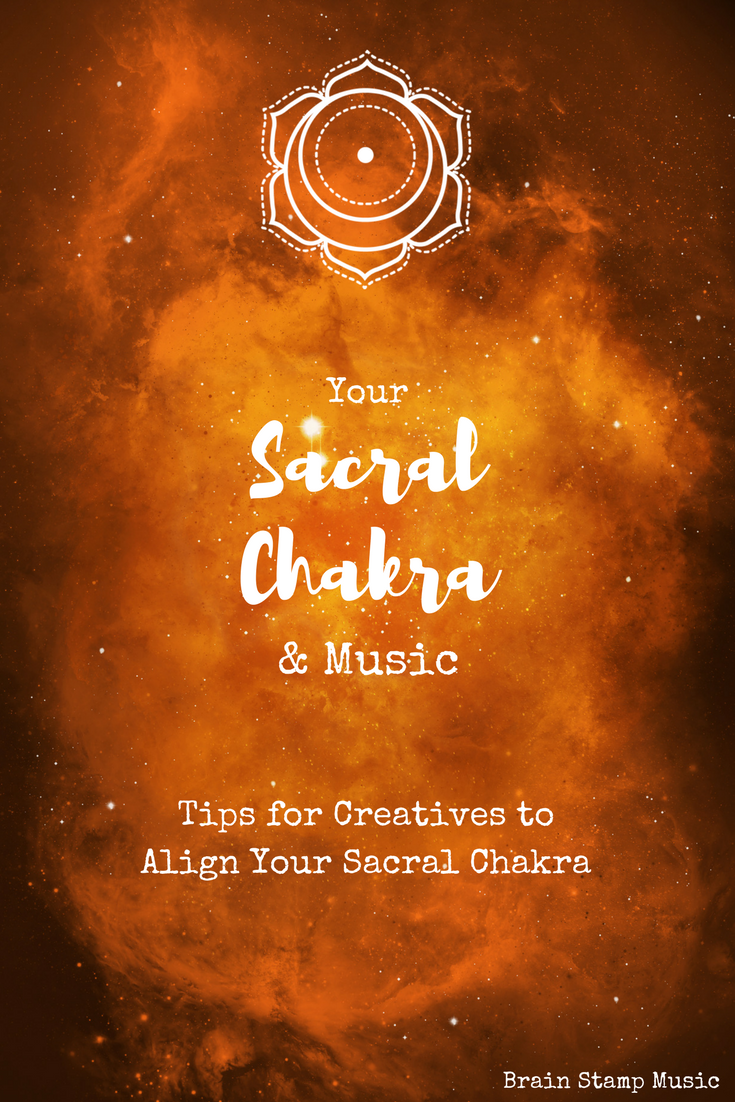 Tips for musicians and creatives to align the sacral chakra