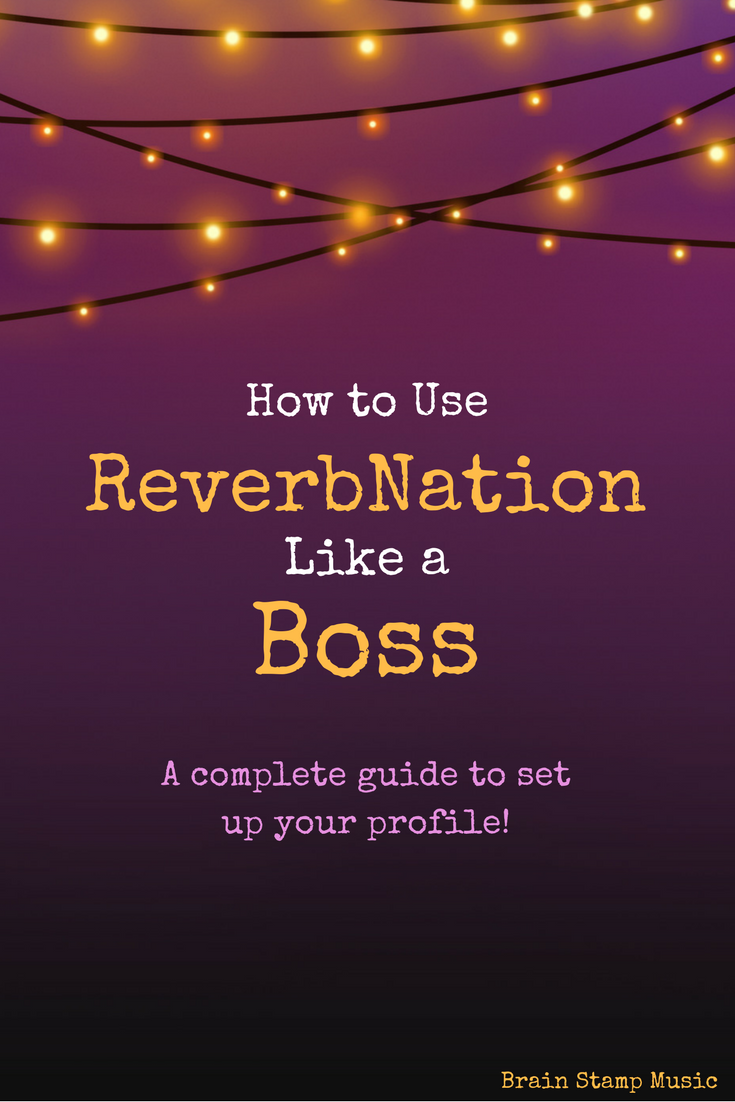 The complete guide to rocking your ReverbNation profile!