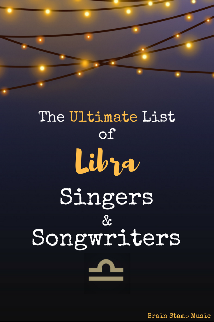 An epic list of every Libra singer or songwriter!