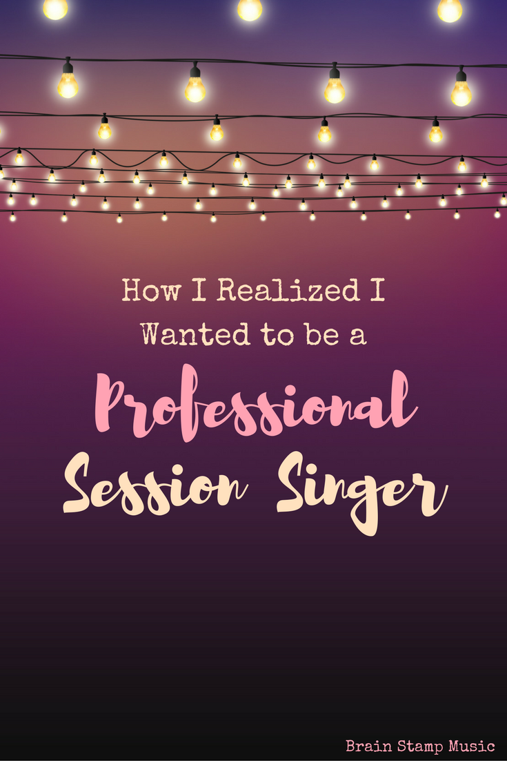 Want to be a full time session singer? Here's how one vocalist found her calling