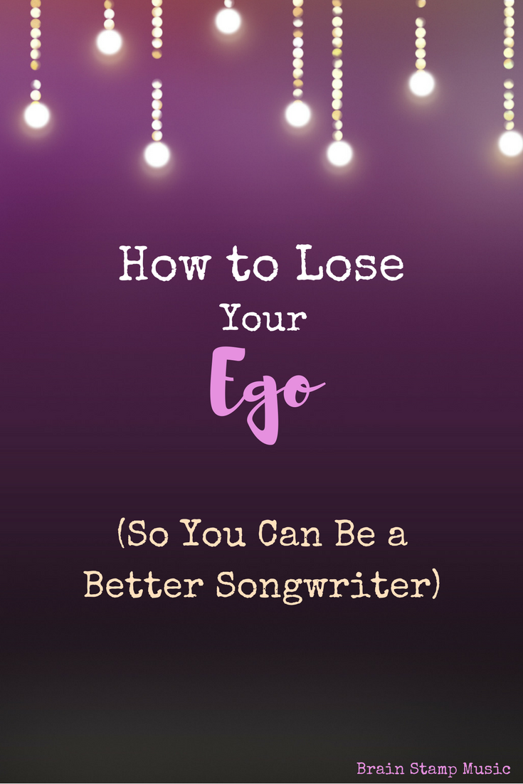 Tips to Help Your Songwriting Through Losing Your Ego