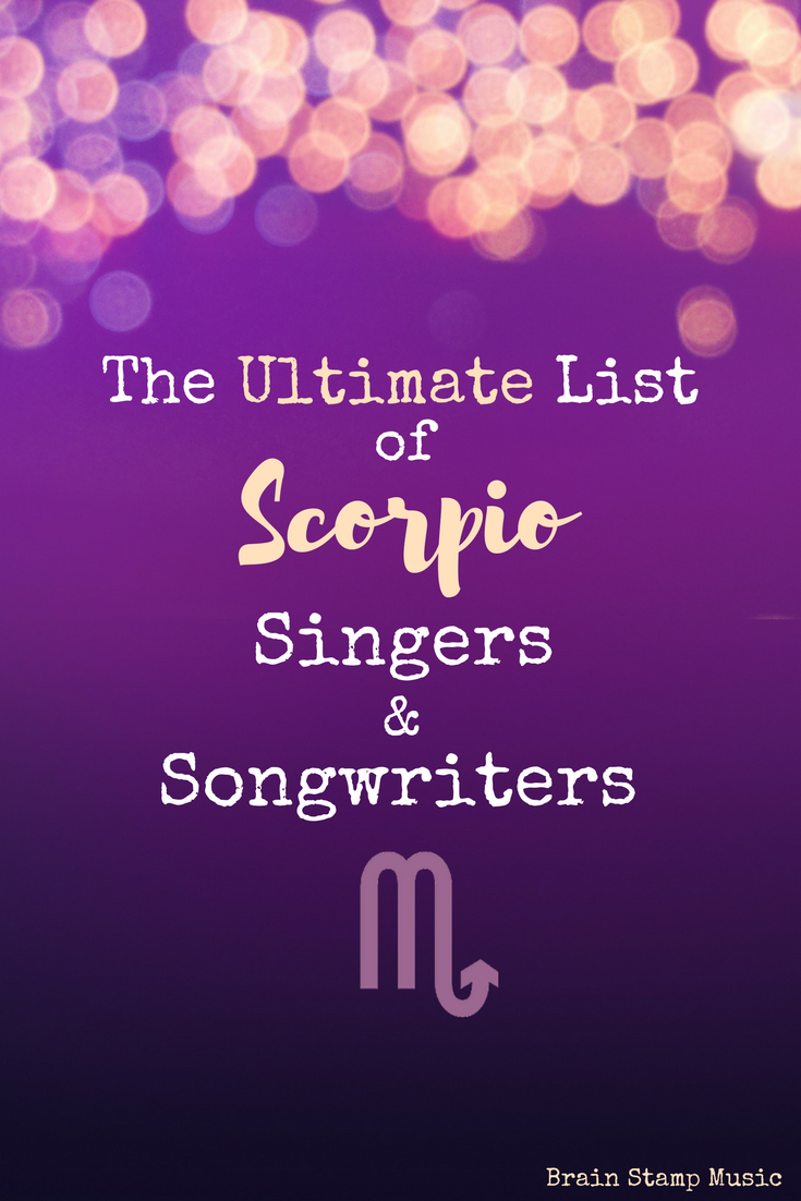 The Ultimate List of Scorpio Singers and Songwriters – Mella