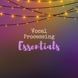 12 Vocal Processing Essentials – Guest Post