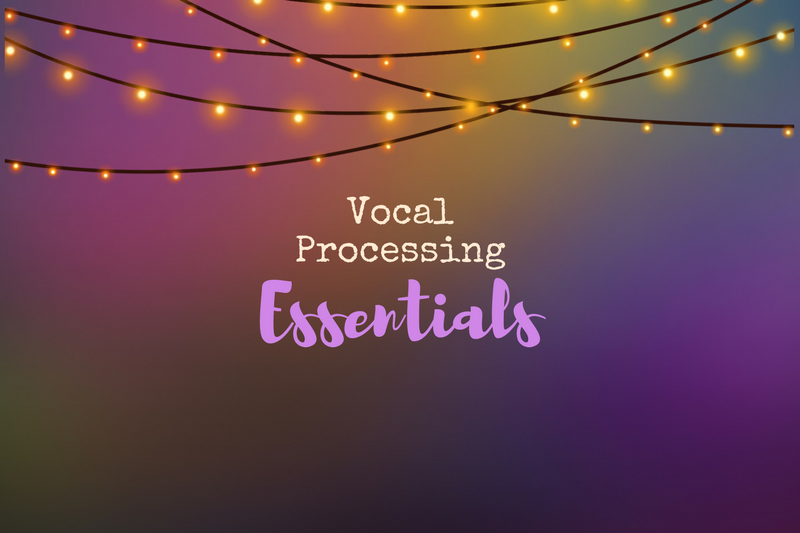 12 Vocal Processing Essentials