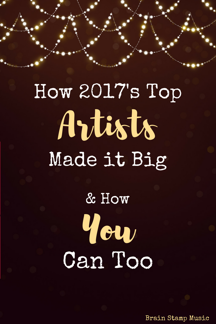How to Use 2017's Top Artists as Inspiration for Your Music Success!