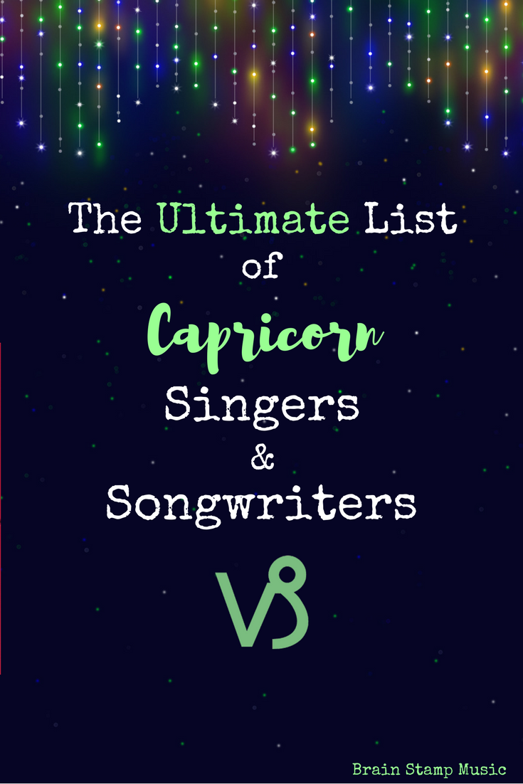 An epic list of Capricorn singers and songwriters! Come listen to these musical goats and find new faves!