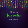 How to improvise on piano for singers and songwriters!