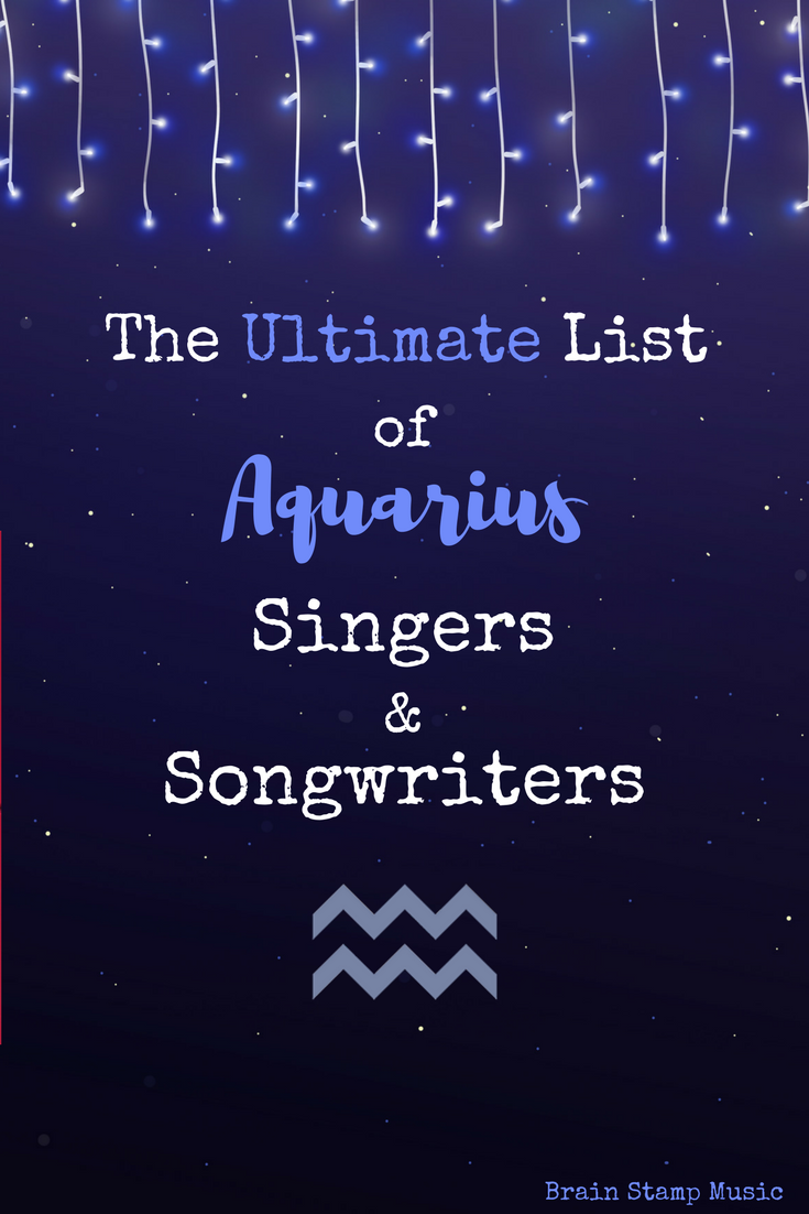 An Epic List of Aquarian Singers, Songwriters, Rappers and Producers!
