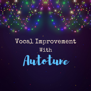 4 Unexpected Ways Autotune Can Make You a Better Singer