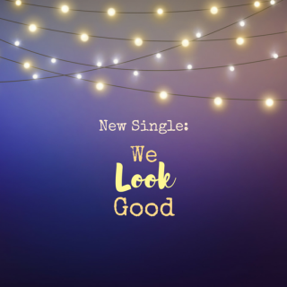 """New Single – """"We Look Good"""" with Steve Vito"""