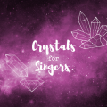 Does crystal therapy work for singers? An expert weighs in