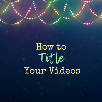 The 4 Best Ways to Title Your YouTube Videos – A Guide for Musicians