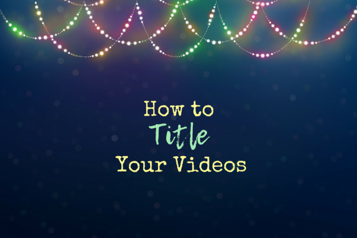 The Best Tips to Title Videos That Get Clicks!
