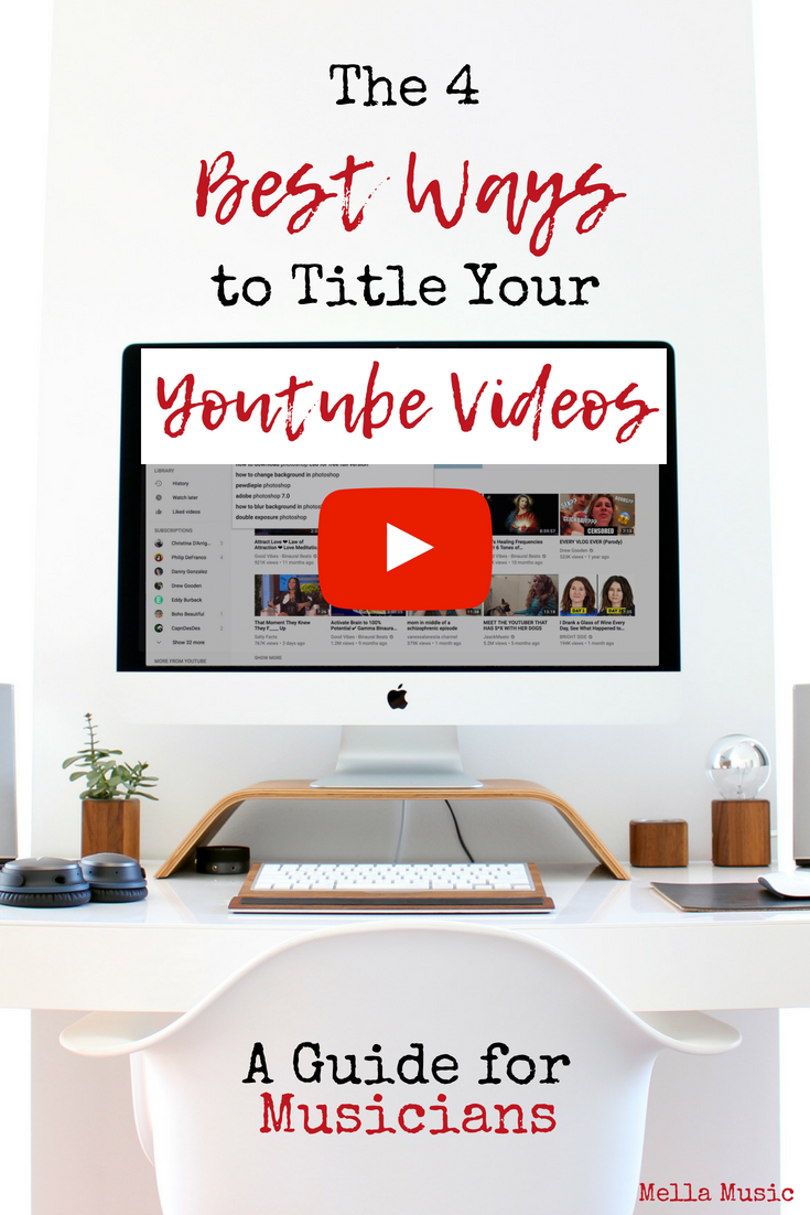 The 4 Best Ways to Title Your YouTube Videos - A Guide for Musicians