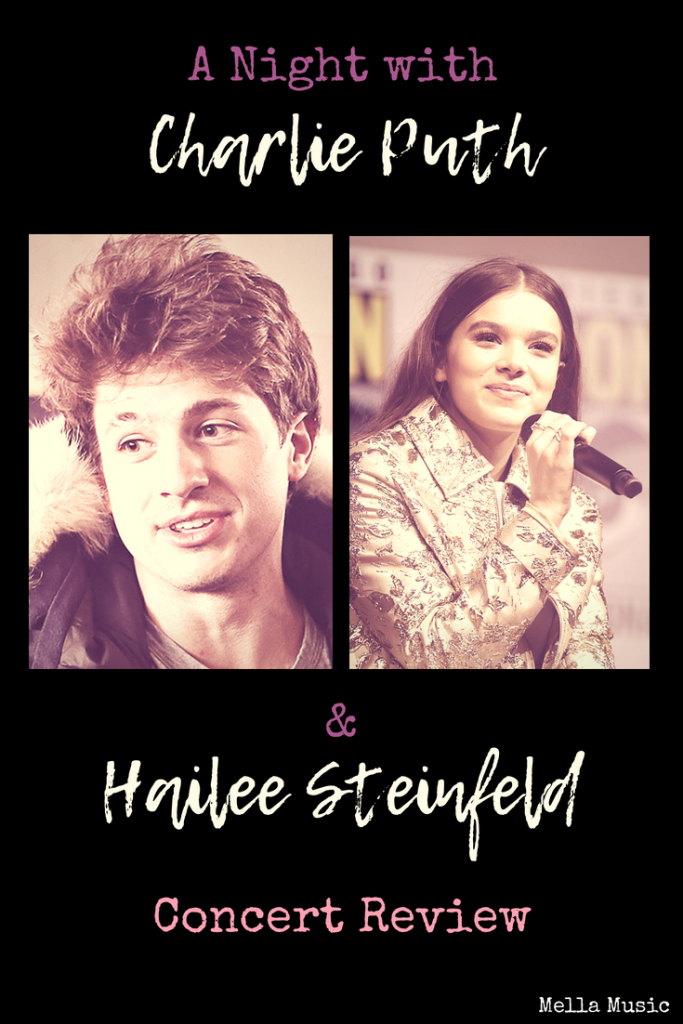 A Review of Charlie Puth and Hailee Steinfeld live, plus what singers can learn from their show!