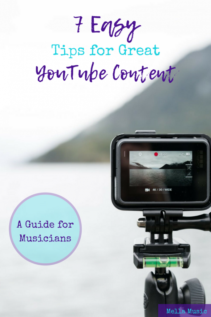 7 Easy Tips for Musicians to Make Great YouTube Content