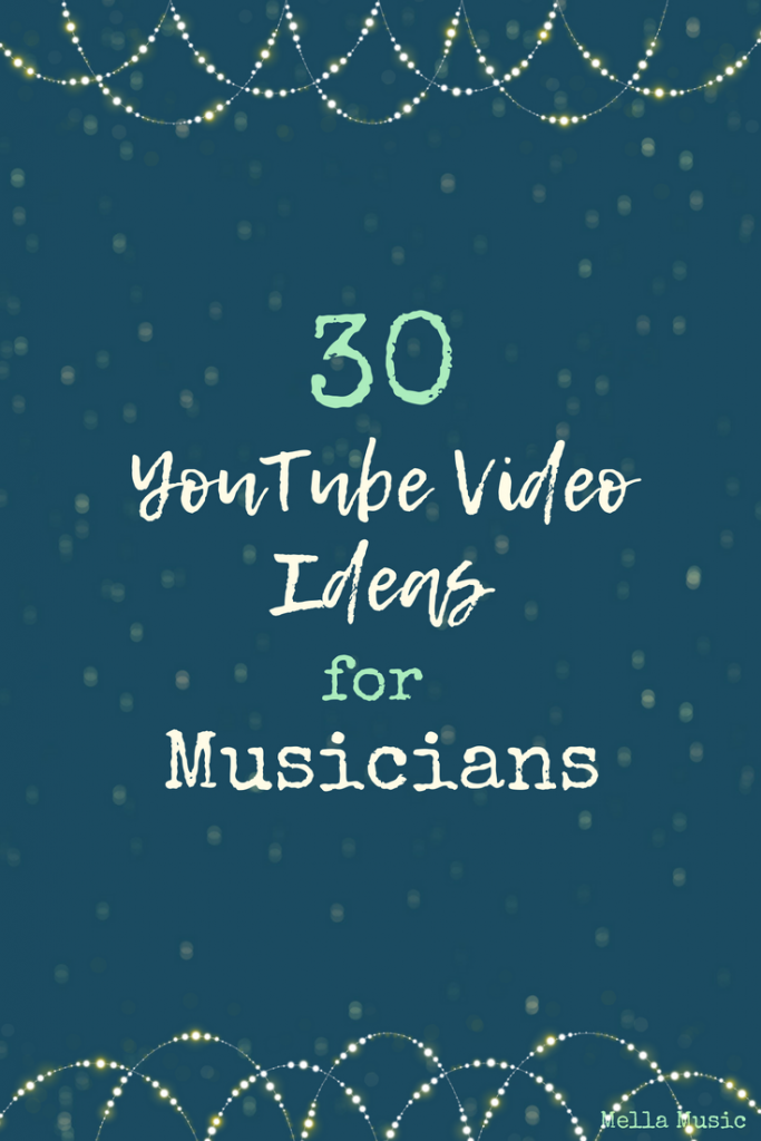 30 Easy and Reusable Video Ideas for Musicians!