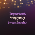 A Complete List of Important Investments for Your Singing Career!