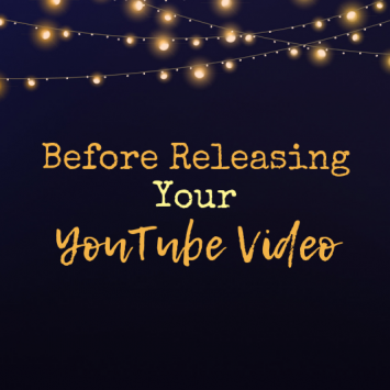 5 Things to Do Before Releasing a YouTube Video