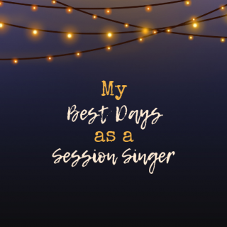 My Best Days as a Session Singer