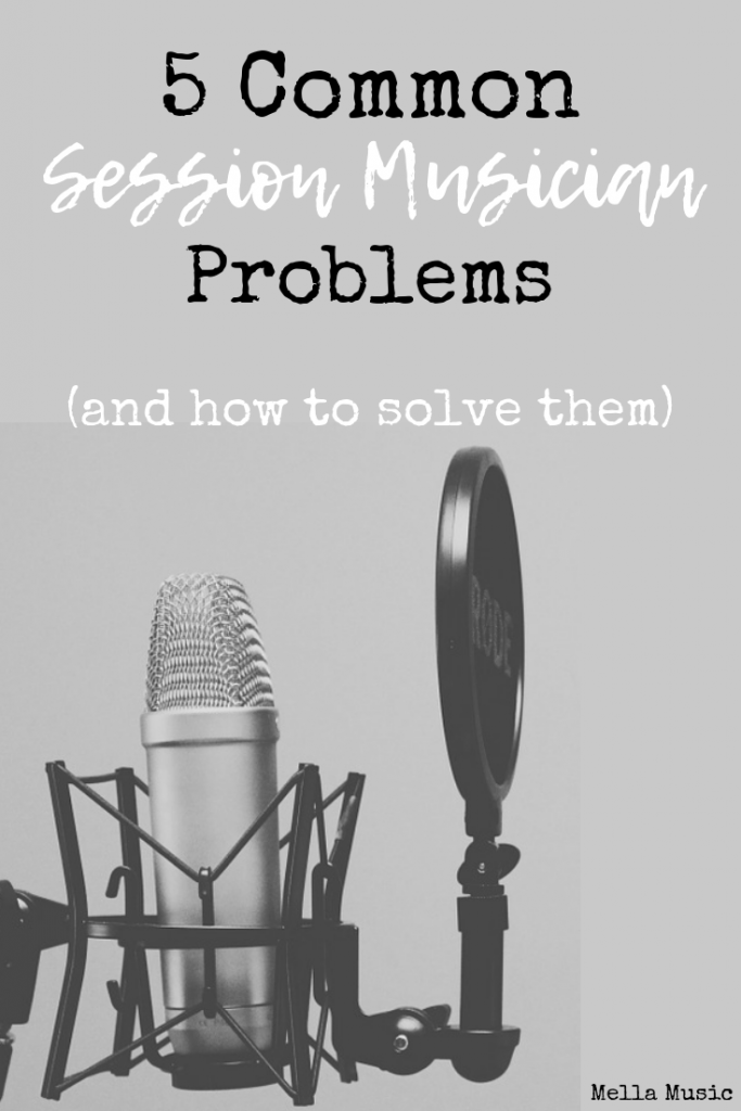 Common Session Musician Problems (and How to Solve Them)