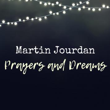 "The Making of an Album – Martin Jourdan ""Prayers and Dreams"""