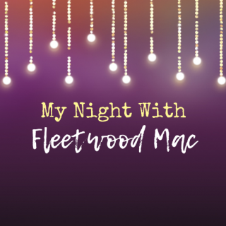 My Night With Fleetwood Mac