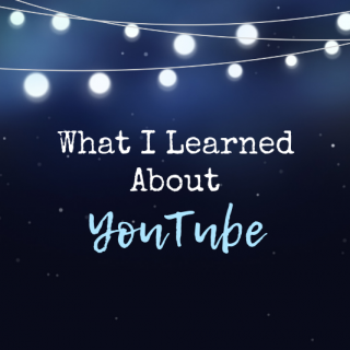 What I Learned About Youtube to Grow My Channel