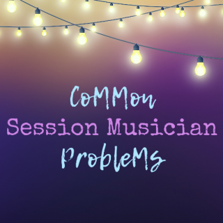 5 Common Session Musician Problems (and How to Solve Them)