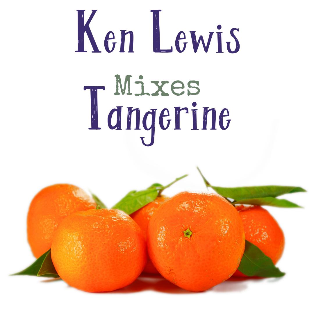 Ken Lewis Mixes Tangerine