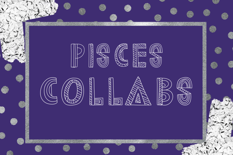 Pisces Collabs